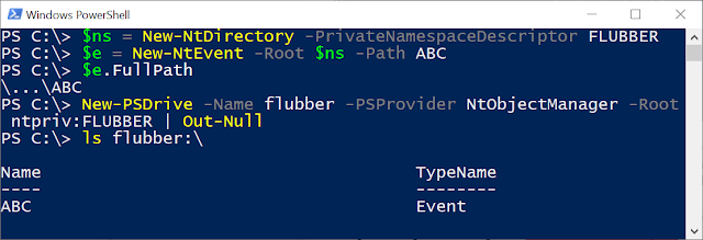 """Creating a new Private Namespace with """"New-NtDirectory -PrivateNamespaceDescriptor FLUBBER"""". Then mapping it as a drive with """"New-PSDrive -Name flubber -PSProvider NtObjectManager -Root ntpriv:FLUBBER"""""""